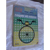 Libro Hagalo Usted Mismo , Bicicletas Y Motos , 96 Paginas ,