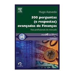 500 Perguntas (e Respostas) Avançadas De Finanças /sem Frete
