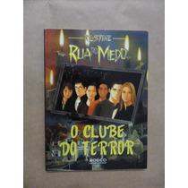 Rua Do Medo O Clube Do Terror Rl Stine