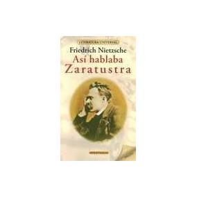 Así Hablaba Zaratustra ( Friederich Nietzsche)