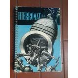 9479 Catalogo Hierromat S.a Hierros Alambres Caños...etc