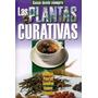 Libro Las Plantas Curativas En Fisico