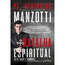 Livro Batalha Espiritual - Padre Reginaldo Manzotti