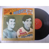 Lp - Crione E Barrerito / A Dupla Que Canta Bonito /madrigal