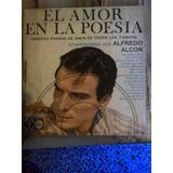 Alfredo Alcon - El Amor En La Poesia - Disco Fonograma - Ex