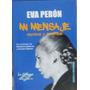 Mi Mensaje (escritos Y Discursos) - Peron, Eva - Tolemia