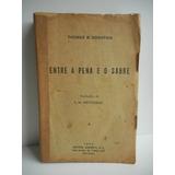 Livro Entre A Pena E O Saber Thomas B. Constain