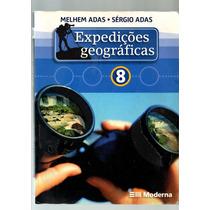 Expedicoes Geograficas 8º Ano - Melhem Adas