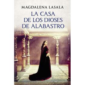 La Casa De Los Dioses De Alabas - Lasala Magdalena - Libro
