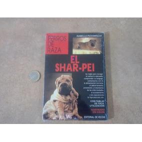 Libro El Shar Pei - Perros De Raza - Ilustrado En Color