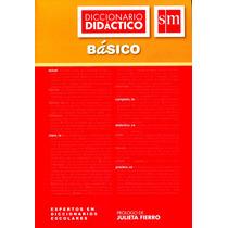 Diccionario Didactico Basico - Sm Ediciones