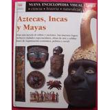 Aztecas, Incas Y Mayas Enciclopedia Visual Clarin