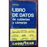 Goodyear Antiguo Libro De Datos Cubiertas Y Camaras La Plata
