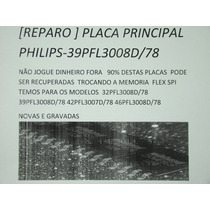 Reparo Placa Principal Philips 32pfl3008d/78**lhd-d