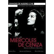 Mièrcoles De Ceniza, Maria Felix, Pelicula Mexicana Dvd
