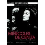 Mièrcoles De Ceniza Maria Felix Pelicula Mexicana Dvd