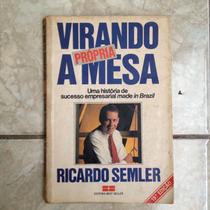 Livro Virando A Própria Mesa Com Ricardo Semler