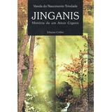 Jinganis História De Um Amor Cigano Do Nascimento Trindade,