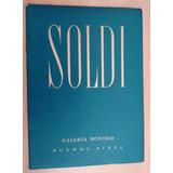 Soldi Galeria Bonino Julio Rinaldini
