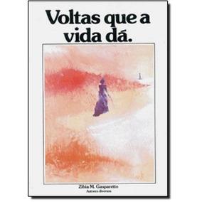 Livro Voltas Que A Vida Dá Zibia Gasparetto