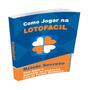 Lotofácil- Desdobramento Garantido Para Ganhar Na Loto Fácil