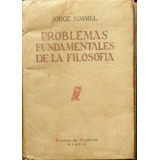 Problemas Fundamentales De La Filosofía. Jorge Simmel