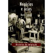 Livro Negócios E Ócios Histórias Da Imigração Boris Fausto