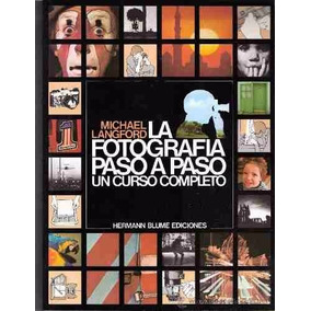 La Fotografía Paso A Paso Michael Langford Para Pc