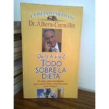 De La A A La Z Todo Sobre La Dieta Dr Alberto Cormillot