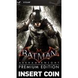 Batman Arkham Knight Premium Edition | Pc | Steam | Original