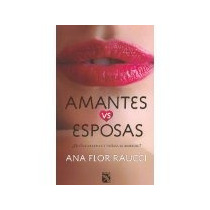 Libro Amantes Vs Esposas *cj