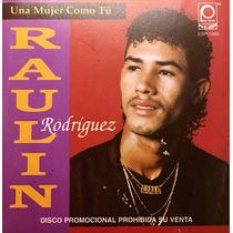 Cd Raulin Rodriguez Una Mujer Como Tu Promo Usado