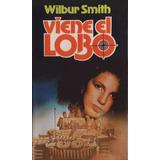 Viene El Lobo | Wilbur Smith | Libro Digital | Envío Gratis