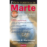 Guía Turística De Marte - William Hartmann