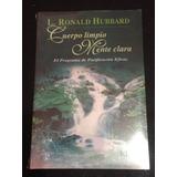Cuerpo Limpio Mente Clara - Ronald Hubbard - Envio Gratis -