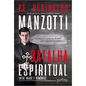 Batalha Espiritual Entre Anjos E Demônios Reginaldo Manzotti