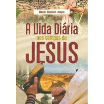 A Vida Diária Nos Tempos De Jesus Livro