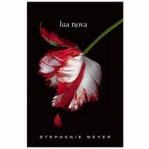 Lua Nova - Stephenie Meyer - Livro 2 - Saga Crepúsculo