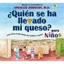 Quien Se Ha Llevado Mi Queso? Para Niños,para Ninos/for Kid