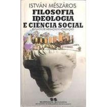 Livro Filosofia, Ideologia E Ciência Social István Mészáros