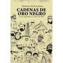 Palermo - Cadenas De Oro Negro En Esplendor Y Ocaso De Ypf