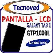 Pantalla Lcd Samsung Galaxy Tab 1 Gt-p1000l Con Instalacion