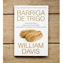 Livro Barriga De Trigo William Davis - Ebook Envio Digital