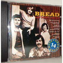 Cd Bread - Let Your Love Go - 14 Greatest Hits