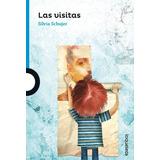 Las Visitas, Silvia Schujer, Ed. Lo Que Leo.