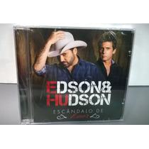 Cd Edson & Hudson Escândalo De Amor - Lacrado [promoção]