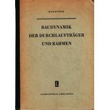 Baudynamik Der Durchlaufträger Und Rahmen. Kolousek, V.