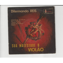 Dilermando Reis - Sua Majestade O Violão - Compacto Ep 46