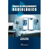 Manual De Posicionamento Radiológico - Ed. Martinari
