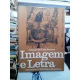 Livro Imagem E Letra Orlando Da Costa Ferreira